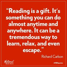 Reading is a gift.  How I vacation - escape to exotic locations, travel back in time, experience other cultures and lives (all in my mind of course but it works for me and doesn't cost a penny!)