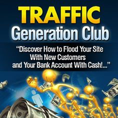 Traffic Generation Club - Discover How To Flood Your Site With New Customers and Your Bank Account With Cash. The Marketing, Affiliate Marketing, Internet Marketing, Business Advice, Online Business, Advertising Methods, Marketing Techniques, Bank Account, Business Management