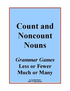 Try this rap and card game for a basic review of the use of less or fewer with count and noncount nouns. This product also includes activities for much or many with count and noncount nouns.  ESL 3rd - 9th, ELA 3th - 6th  $4.00