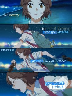 """""""I'm sorry for not being who you wanted, you'll never know how much I tried..""""    Anime: Shigatsu Wa Kimi No Uso (Your Lie In April)    Edited by Karunase    karunase.tumblr.com"""
