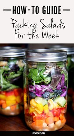 How to Pack a Week of Salads That Stay Fresh Till Friday | I pinned this for the salad in the picture, but I really should try the canning jar thing for work.