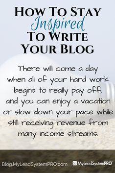 Becoming successful at blogging is something that doesn't happen overnight, and it requires a substantial amount of dedication and consistent effort. Here's how to stay INSPIRED to write your blog...