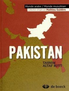 PAKISTAN de Tasnim Altaf Butt. Cette présentation synthétique du Pakistan à travers son histoire, sa société, sa politique, son économie et sa culture, permet de mieux en appréhender l'actualité immédiate. Cote : 2-2/PAK BUT