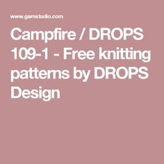 Campfire / DROPS 109-1 - Free knitting patterns by DROPS Design