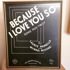 Framed vintage sheet music - because I love you so. #vintage #music #sheetmusic #piano #interior #love #magpiesnest #boston #lincolnshire #forsale by wearethisandthat