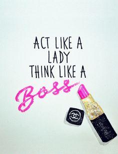 Act like a lady think like a boss / Signed Niki by NikiPilkington