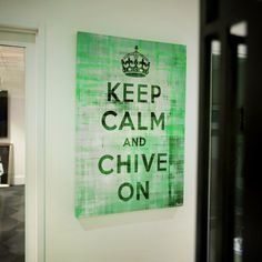 Keep Calm and Chive On Canvas Art