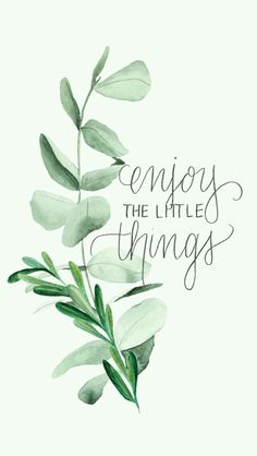 I am going to add this quote to my botanical print.