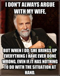 ehe World - i dont always argue with my wife but when i do she brings