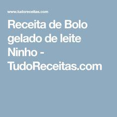 Receita de Bolo gelado de leite Ninho - TudoReceitas.com