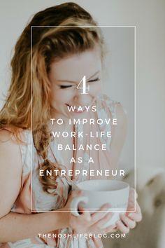 4 Ways To Improve Work-Life Balance As A Home Based Entrepreneur via The Nosh Life