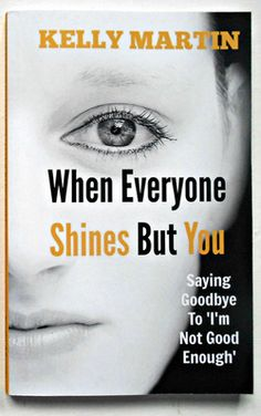 Inspirational Self-Help Book 'When Everyone Shines But You' - KELLY MARTIN