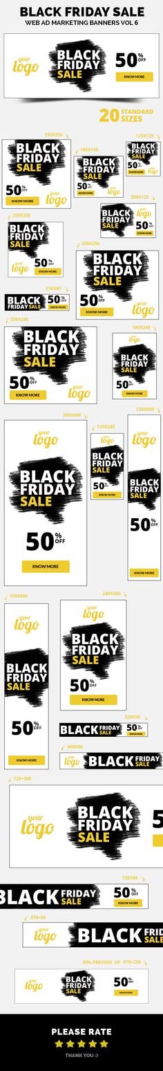 A set of Black Friday Sale Web Ad Marketing Banners is comes with 20 standard dimensions which also meet Google adwords banners sizes. It included all the layered psd file where you can easily change its text, color & shapes as per your requirements.