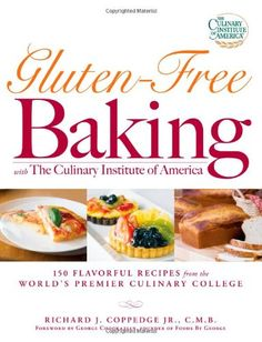 guiltfreebaking.com: Gluten-Free Baking with The Culinary Institute of America: 150 Flavorful Recipes from the World's Premier Culinary College