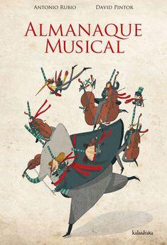 Almanaque musical, de Antonio Rubio y David Pintor. Ed. Kalandraka
