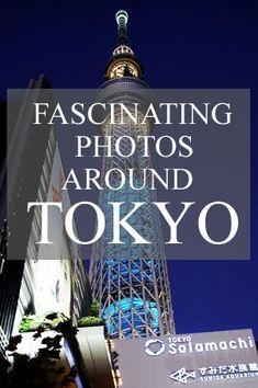 15 Fascinating Photos Around Tokyo Japan
