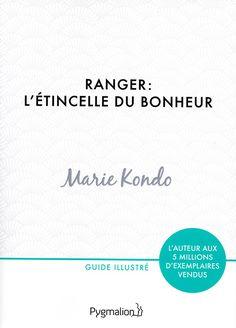 Ranger : l'étincelle du bonheur, de Marie Kondo 100 Books To Read, Fantasy Books To Read, Good Books, Konmari, Importance Of Library, Book Review Blogs, Life Organization, Organizing, What To Read