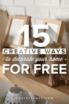 15 Creative Ways you can decorate your home for free - That's right, I said FREE! You will love to see my findings as you get new ideas to decorate your home, and to keep from getting you in trouble with your budget. http://christianpf.com/creative-ways-to-decorate-your-home-for-free/