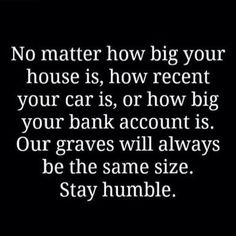 Stay humble #quote