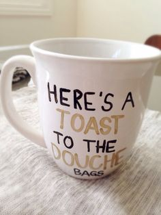Toast to the douche bags coffee mug, funny coffee mug on Etsy, $14.00