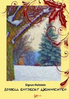 http://www.amazon.de/Isabell-entdeckt-Weihnachten-Sigrun-Holstein-ebook/dp/B00QRORA9M/ref=sr_1_1_twi_1?ie=UTF8&qid=1418650797&sr=8-1&keywords=sigrun+holstein