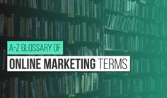 Search engine optimization , Content Marketing, Advertising, Social Media: A-Z Glossary Of Online Marketing Terms - #Infographic