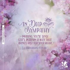 New Ecards to Share God's Love. DaySpring offers free Ecards featuring meaningful messages and inspiring Scriptures! Sympathy Wishes, Sympathy Card Messages, Words Of Sympathy, Condolence Messages, Sympathy Quotes, Condolence Flowers, Condolences Quotes, Deepest Sympathy, Words Of Comfort
