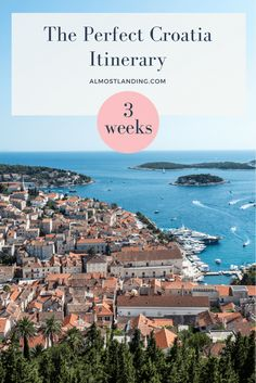 The perfect Croatia Itinerary: How to spend 3 weeks in Croatia. Croatia Itinerary Travel | Croatia destinations.