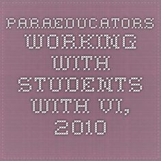 Paraeducators working with Students with VI, 2010