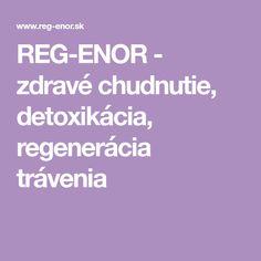 REG-ENOR - zdravé chudnutie, detoxikácia, regenerácia trávenia