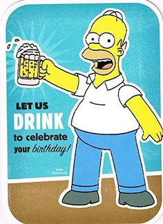 Homer simpson let us drink to celebrate your birthday card the simpsons http://order.sale/fCXd (via Amazon)