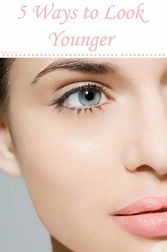 5 Ways to Look Younger! #beautytips #howto #skincare - - bellashoot.com