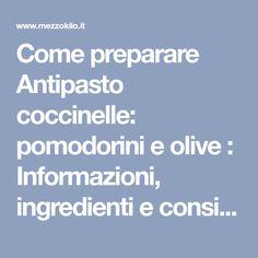 Come preparare Antipasto coccinelle: pomodorini e olive : Informazioni, ingredienti e consigli per preparare Antipasto coccinelle: pomodorini e olive Antipasto, Olive, Cannoli, Ladybug, Cooking Recipes