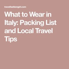 What to Wear in Italy: Packing List and Local Travel Tips