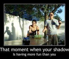 Good for you, shadows.