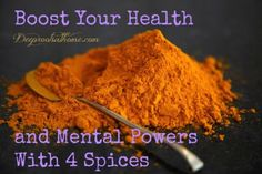 Boost Your Health and Mental Powers With 4 Spices