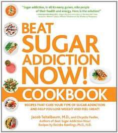 Bestseller Books Online Beat Sugar Addiction Now! Cookbook: Recipes That Cure Your Type of Sugar Addiction and Help You Lose Weight and Feel Great! Jacob Teitelbaum M.D., Deirdre Rawlings, Chrystle Fiedler $11.35