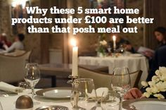 Why these 5 smart home products under are better than that posh meal out Smart Home Technology, The 100, Fancy, Good Things, Meals, Products, Meal, Food, Gadget