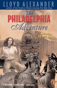 The Philadelphia Adventure (Vesper Holly, #5) by Lloyd Alexander