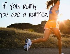 You are a runner! Monday morning motivation.
