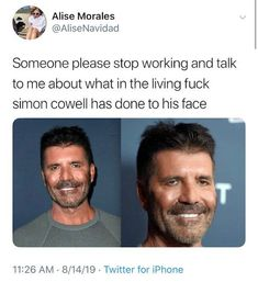 Simon Cowell, what in the ever-loving-f*ck have you done to your face? Really Funny Memes, Stupid Funny Memes, Funny Relatable Memes, Wtf Funny, Hilarious, Funny Stuff, Awkward Texts, Awkward Text Messages, Text Messages Mom