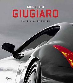 Giorgetto Giugiaro: The Genius of Design - Rizzoli New York Creative Background, Thing 1, Free Books Online, Automotive Design, Ibs, Book Publishing, Concept Cars, Book Design, Audio Books