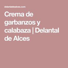 Crema de garbanzos y calabaza | Delantal de Alces