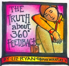 """This is the badge for Liz Ryan's story """"The Truth about 360 Degree Feedback"""" at this link:http://www.linkedin.com/today/post/article/20131208073240-52594-the-truth-about-360-degree-feedback?trk=hb_ntf_MEGAPHONE_ARTICLE_LIKE"""