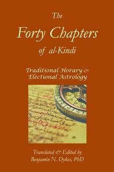 The Forty Chapters of Al-Kindi (Essential Medieval Astrology: Horary): The first complete translation into English of al-Kindi's famous work on horary and electional astrology, used by many famous traditional astrologers such as William Lilly. Astrology Books, Magic Squares, English Book, New Age, Nonfiction, Tarot, Medieval, Religion, Spirituality