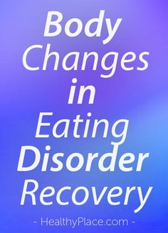 Eating disorder recovery can mean body changes that are very difficult. An anorexia survivor offers tips on how to deal with body changes and weight restoration. Bulimia Recovery, Eating Disorder Recovery, Counseling Psychology, Positive Body Image, Binge Eating, Addiction Recovery, Along The Way, How To Better Yourself, 6 Years