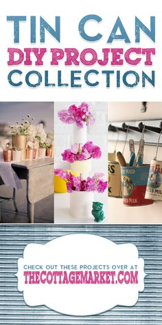 Tin Can DIY Project Collection - The Cottage Market #TinCanCrafts, #TinCanDIYProjects, #TinCanDIY
