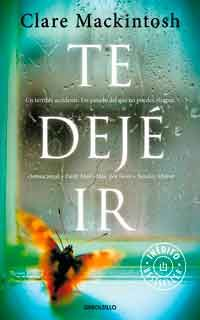 Te dejé ir ebook by Clare Mackintosh - Rakuten Kobo I Love Books, Books To Read, My Books, Readers Quotes, International Books, Personal Library, Thriller Books, Film Books, Book Lists