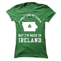 IRELAND IN IOWA T Shirt, Hoodie, Sweatshirts - design a shirt #shirt #style