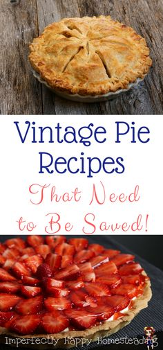 15 Vintage Pie Recipes that Need to Be Saved. Great for Thanksgiving, Christmas or Anytime!